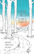 Chasing Twilight: A Joy Journal for Runners