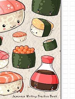 Japanese Writing Practice Book: Kawaii Sushi Themed Genkouyoushi Paper Notebook to Practise Writing Japanese Kanji Charact...