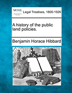 A History of the Public Land Policies.