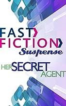 Her Secret Agent (Fast Fiction)