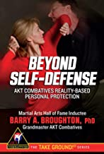 Beyond Self-Defense: How to Fight Back and Stay Alive (English Edition)