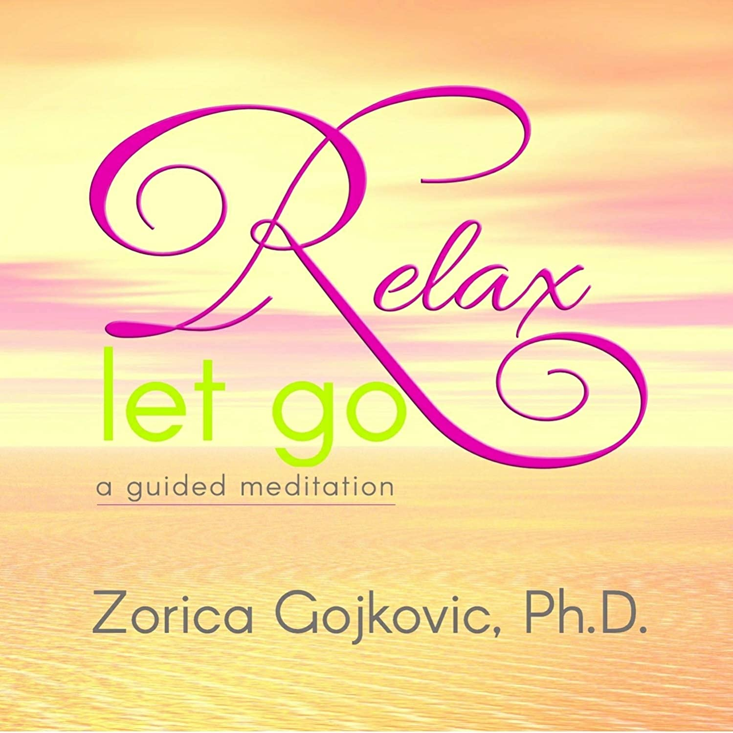 Relax, Let Go: A Guided Meditation. Release stress. Slow down your mind. Surrender worries to divine intelligence to be transformed & evolved. Enjoy ecstatic peace. Come back to your divine center.