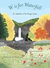 W is for Waterfall: An Alphabet of the Finger Lakes Region of New York State