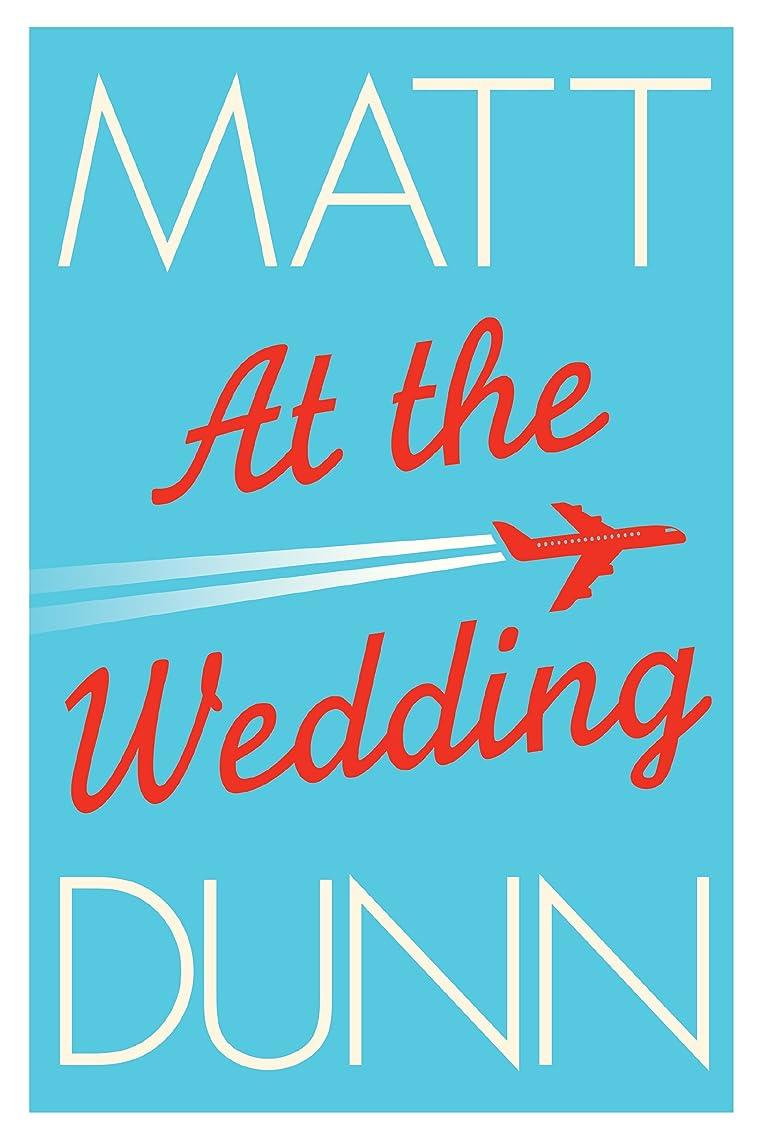 香ばしい暗記する製造業At the Wedding (English Edition)