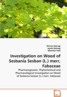 Investigation on Wood of Sesbania Sesban (L.) merr, Fabaceae: Pharmacognostic, Phytochemical and Pharmacological Investigation on Wood of Sesbania Sesban (L.) merr, Fabaceae