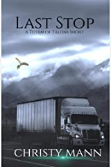 Last Stop (Totem of Talons Short Stories Book 2) Kindle Edition