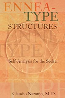 Ennea-type Structures: Self-Analysis for the Seeker (Consciousness Classics)