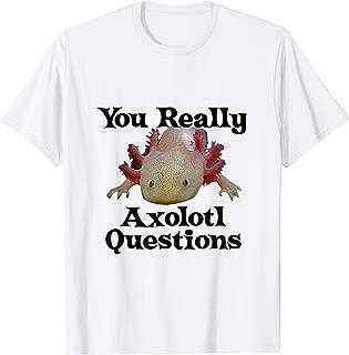Axolotl T-Shirt Pet Mexican Salamander Walking Fish Lizard