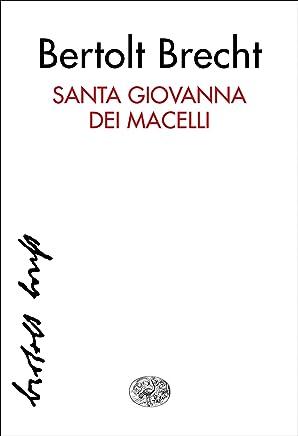 Santa Giovanna dei Macelli (Collezione di teatro Vol. 100)