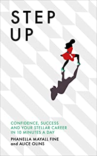 Step Up: Confidence, success and your stellar career in 10 minutes a day