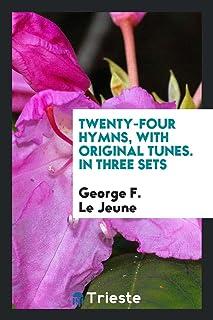 Twenty-Four Hymns, with Original Tunes. in Three Sets