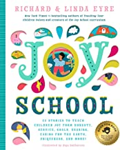 Joy School: 22 Children's Stories to Teach the Joys of Honesty, Family, Your Body, the Earth, Goals, Sharing, Uniqueness, ...