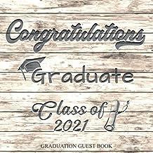Congratulations Graduate Class Of 2021 Guest Book: Graduation Sign In Keepsake For Seniors, Guest Book for Graduation Part...