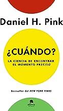 ¿Cuándo?: La ciencia de encontrar el momento preciso (Spanish Edition)
