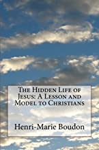 The Hidden Life of Jesus: A Lesson and Model to Christians