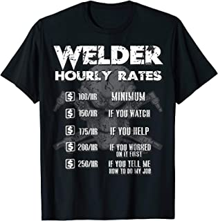 Welder Hourly Rate TShirt Weld Shirt Welding Mens Gift