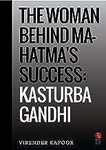 The Woman Behind Mahatma's Success: Kasturba Gandhi (Rupa Quick Reads)