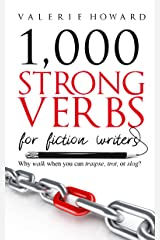 Strong Verbs for Fiction Writers (Indie Author Resources Book 2) Kindle Edition