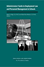 Administrators' Guide to Employment Law and Personnel Management in Schools (Education Law Association K-12 Series Book 99)