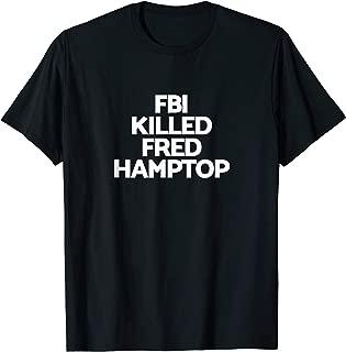 FBI Killed Fred Hampton T-Shirt Police Civil Justice