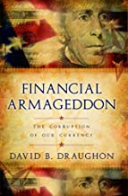 Financial Armageddon: The Corruption of Our Currency (English Edition)