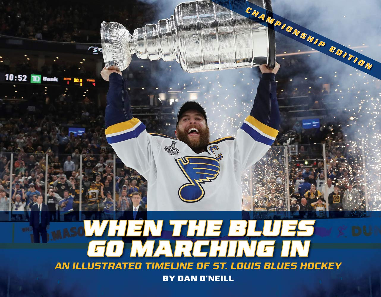 When The Blues Go Marching In: An Illustrated Timeline Of St. Louis Blues Hockey, Championship Edition