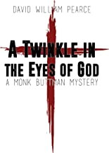 A Twinkle in the Eyes of God: A Monk Buttman Mystery