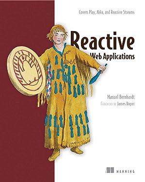 Reactive Web Applications: Covers Play, Akka, and Reactive Streams
