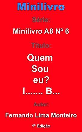 Quem sou eu?: I....... B... (Minilivro A8 6) (Portuguese Edition)