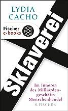 Sklaverei: Im Inneren des Milliardengeschäfts Menschenhandel (German Edition)