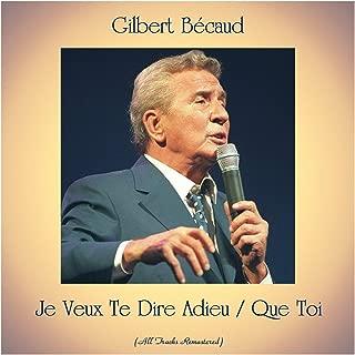 Je Veux Te Dire Adieu / Que Toi (All Tracks Remastered)
