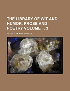 The Library of Wit and Humor, Prose and Poetry Volume . 3