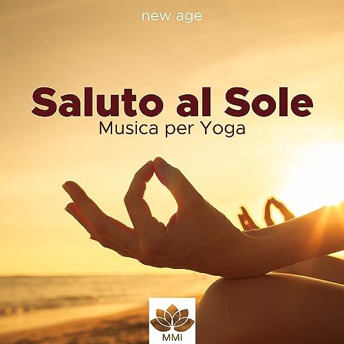 Saluto al Sole: Musica per Yoga, Canzoni Rilassanti per ...