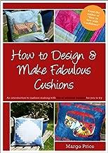 How to Design & Make Fabulous Cushions