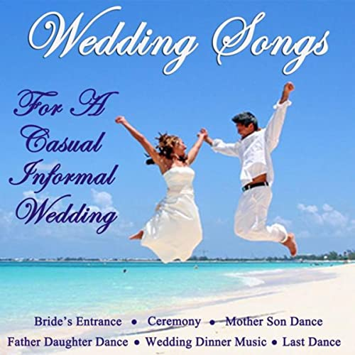 Wedding Songs for a Casual Informal Wedding by Wedding Music
