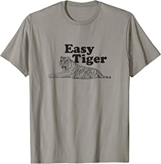 Easy Tiger Retro Apparel Gift Idea T-Shirt