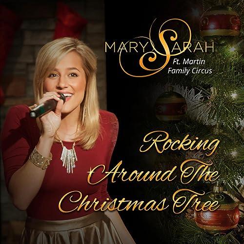 Who Sang Rockin Around The Christmas Tree.Rockin Around The Christmas Tree Feat The Martin Family Circus