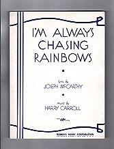 I'm Always Chasing Rainbows - Vintage Joseph McCarthy - Harry Carroll Sheet Music. Robbins Music Corporation