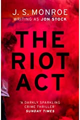 The Riot Act: A gripping London thriller from international bestseller J.S. Monroe (English Edition) Formato Kindle