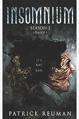 Insomnium: Season One - Episode Three (Insomnium: The Series) Paperback