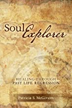 Soul Explorer: Healing through Past Life Regression