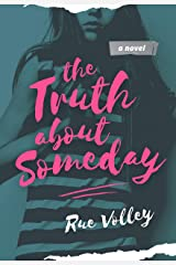 The Truth About Someday Kindle Edition