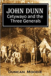 John Dunn, Cetywayo and the  Three Generals (1886) (English Edition)