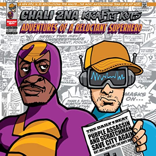 Adventures Of A Reluctant Superhero by Chali 2na & Krafty Kuts on