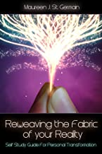 Reweaving the Fabric of Your Reality