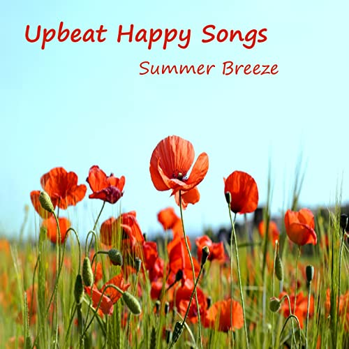 Upbeat Happy Songs: Summer Breeze by Music Themes Group on Amazon