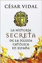 La historia secreta de la iglesia católica (No ficción)