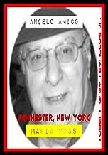Angelo Amico: Rochester, New York Mafia Boss