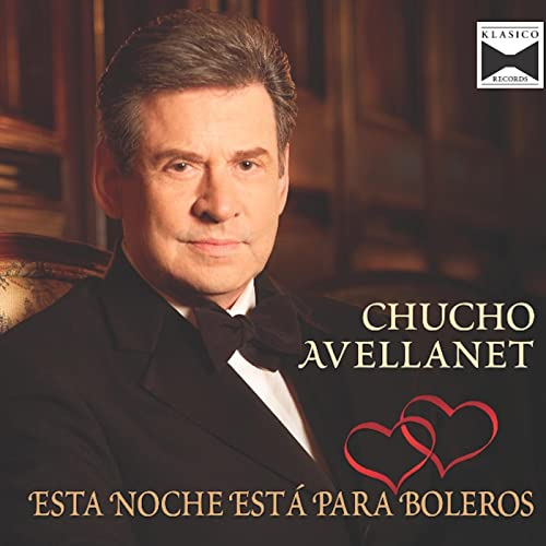 Esta Noche Está Para Boleros by Chucho Avellanet on Amazon Music - Amazon.com
