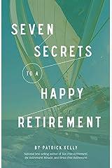 Seven Secrets to a Happy Retirement Kindle Edition
